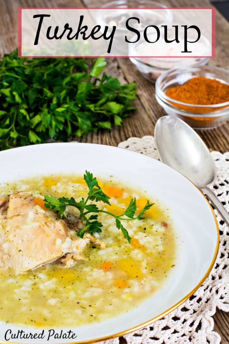 Easy Turkey Soup recipe with rice. A hearty soup is a great way to use up your Thanksgiving or Christmas leftovers using the Turkey carcass. So easy to make, let it simmer and fill the house with the most delicious smell as you get on with other things. www.myculturedpalate.com #soup #easyrecipes #thanksgivingrecipes #leftovers #turkeysouprecipe
