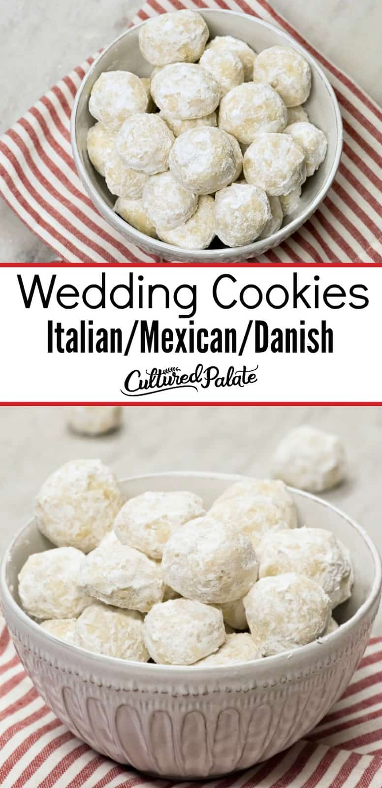 A white bowl of Italian Wedding cookies also known as Mexican Wedding Cookies on a red and white striped napkin - 2 images, close up and from above with text overlay