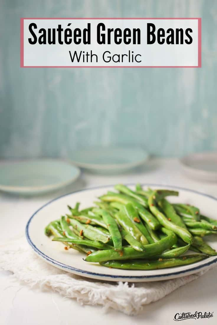 Sautéed Green Beans With Garlic shown in vertical image with text overlay.