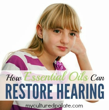 How Essential Oils Can Resore Hearing