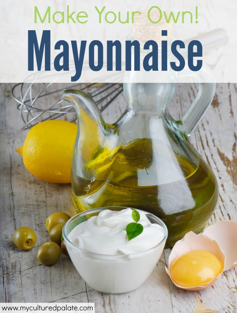 Homemade Mayonnaise - Make Your Own