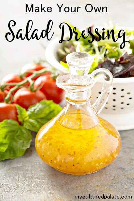 make your own homemade salad dressing written at a top and a photo of a jug of an easy salad dressing recipe