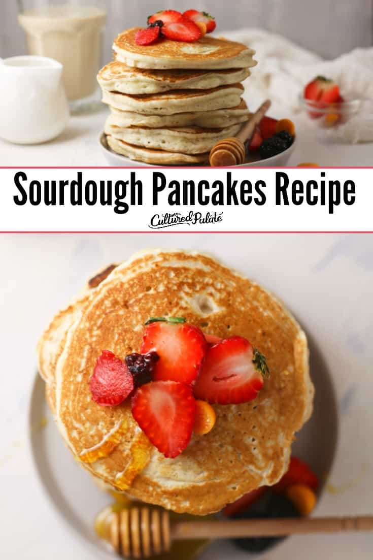 Sourdough Pancakes shown on white plate with fruit on top from the side and overhead with text overlay.