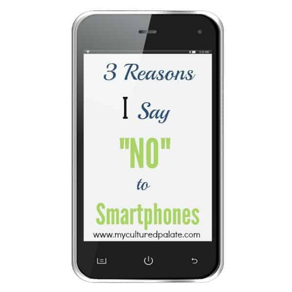 "Why I Say ""No"" to a Smartphone"