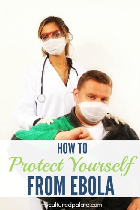 How to Protect Yourself From Ebola