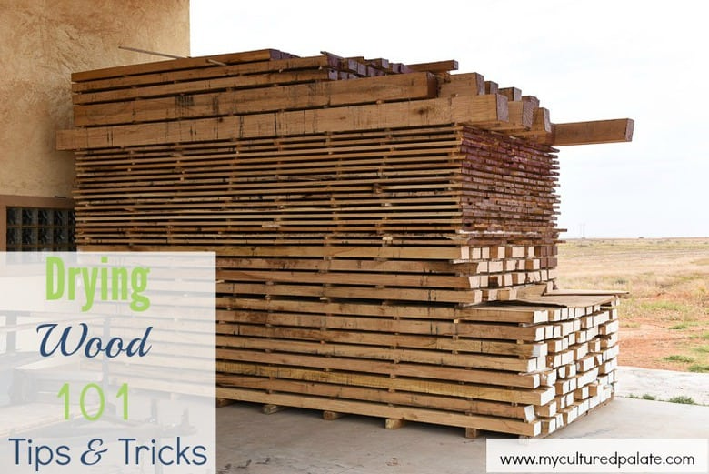 drying wood 101 tips and tricks