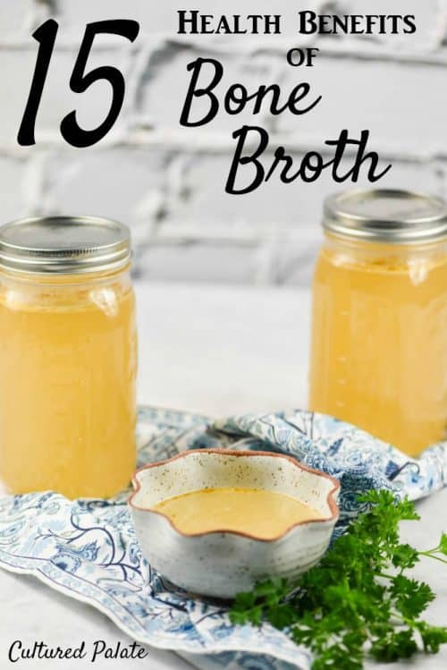 15 Health Benefits of Bone Broth with title showing bowl of bone broth and jars filled with bone broth