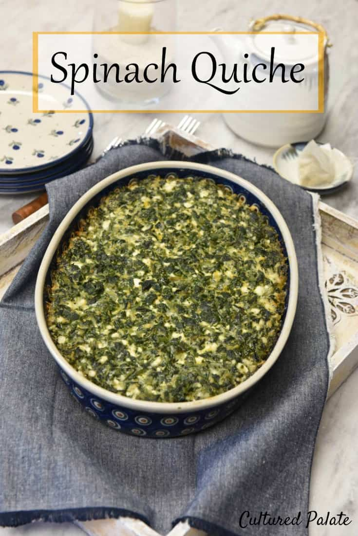 Best ever Crustless Spinach Quiche. That what makes this spinach quiche recipe so quick and easy to make - there is not crust! https://myculturedpalate.com/ #spinachquicherecipe  #healthyrecipe #easyrecipe