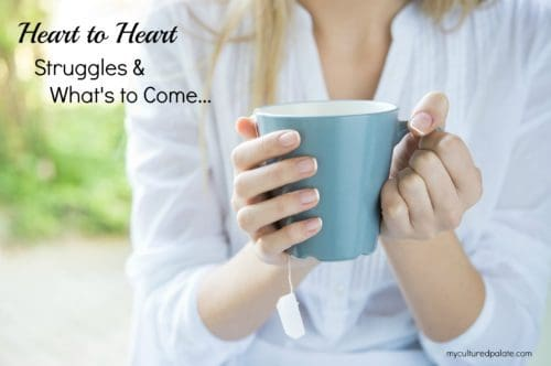heart to heart: struggles-and-whats-to-come