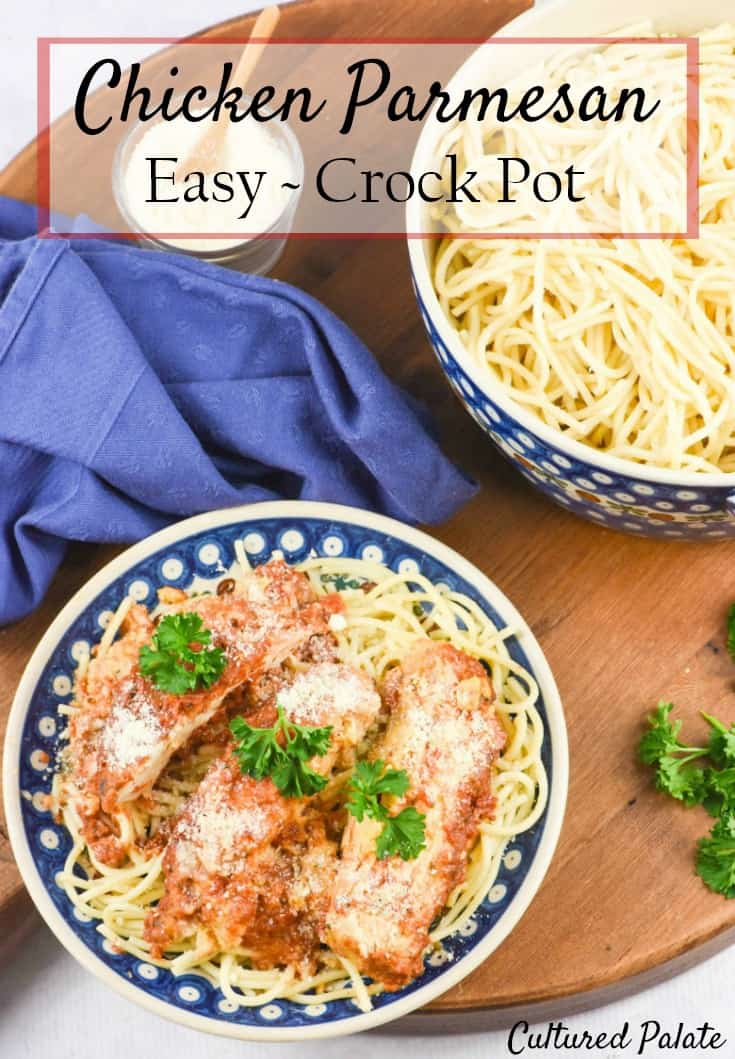 Looking for a crock pot recipe that your family will love? Crock Pot Chicken Parmesan is an easy recipe. that is definitely a crowd pleaser! myculturedpalate.com #crockpotrecipe #chickenparmesan # easyrecipe