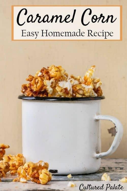Caramel Corn recipe shown made in tin cup