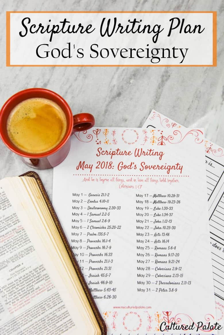 Scripture Writing Plan for May - Bible study that focuses on God's Sovereignty. Write, Pray Meditate for spiritual encouragement. https://myculturedpalate.com/scripture-writing-plan/ #scripturewritingplan #biblestudy #spiritual