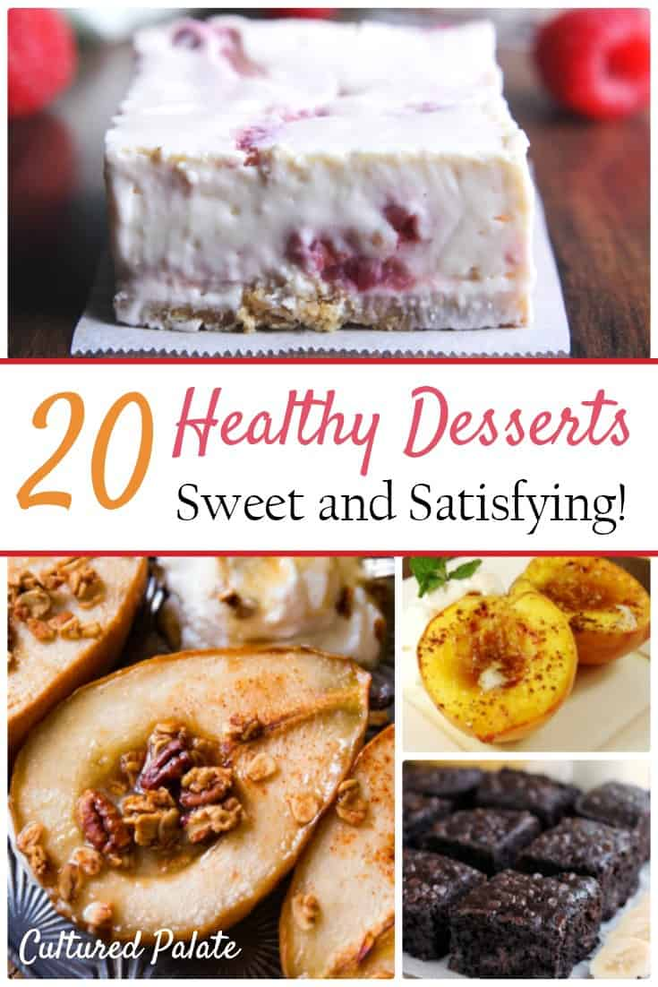 20 Healthy Dessert Recipes gives you a list of healthy dessert ideas to satisfy your sweet tooth. Healthy recipes don't have to taste like it! myculturedpalate.com #healthyrecipes #dessertrecipes #healthydessertrecipes
