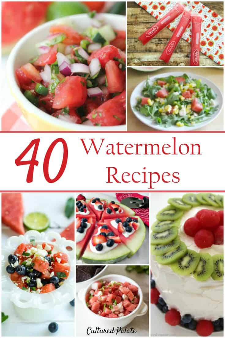 40 Watermelon Recipes gives a list of mouthwatering summer recipes that are cool and easy recipes. Many are no-bake recipes that are delicious for BBQ's. myculturedpalate.com #watermelon #watermelonrecipe #summerrecipes
