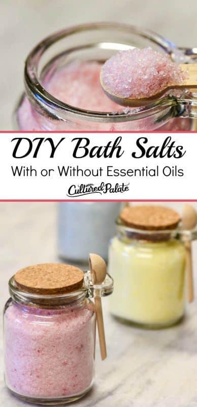 Learn how to make bath salts using this DIY bath salts recipe. Make homemade bath salts with essentials or DIY bath salts without essential oils. #myculturedpalate.com #bath salts #DIYbeauty #DIYspa #howtomakebathsalts