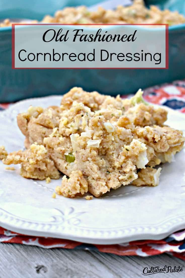 Looking for an old fashioned cornbread dressing recipe? Check out this recipe that uses bread (regular, whole wheat or gluten free) or biscuits along with the cornbread. myculturedpalate.com #dressing #cornbreaddressing #holiday #holidayrecipe #easyrecipe