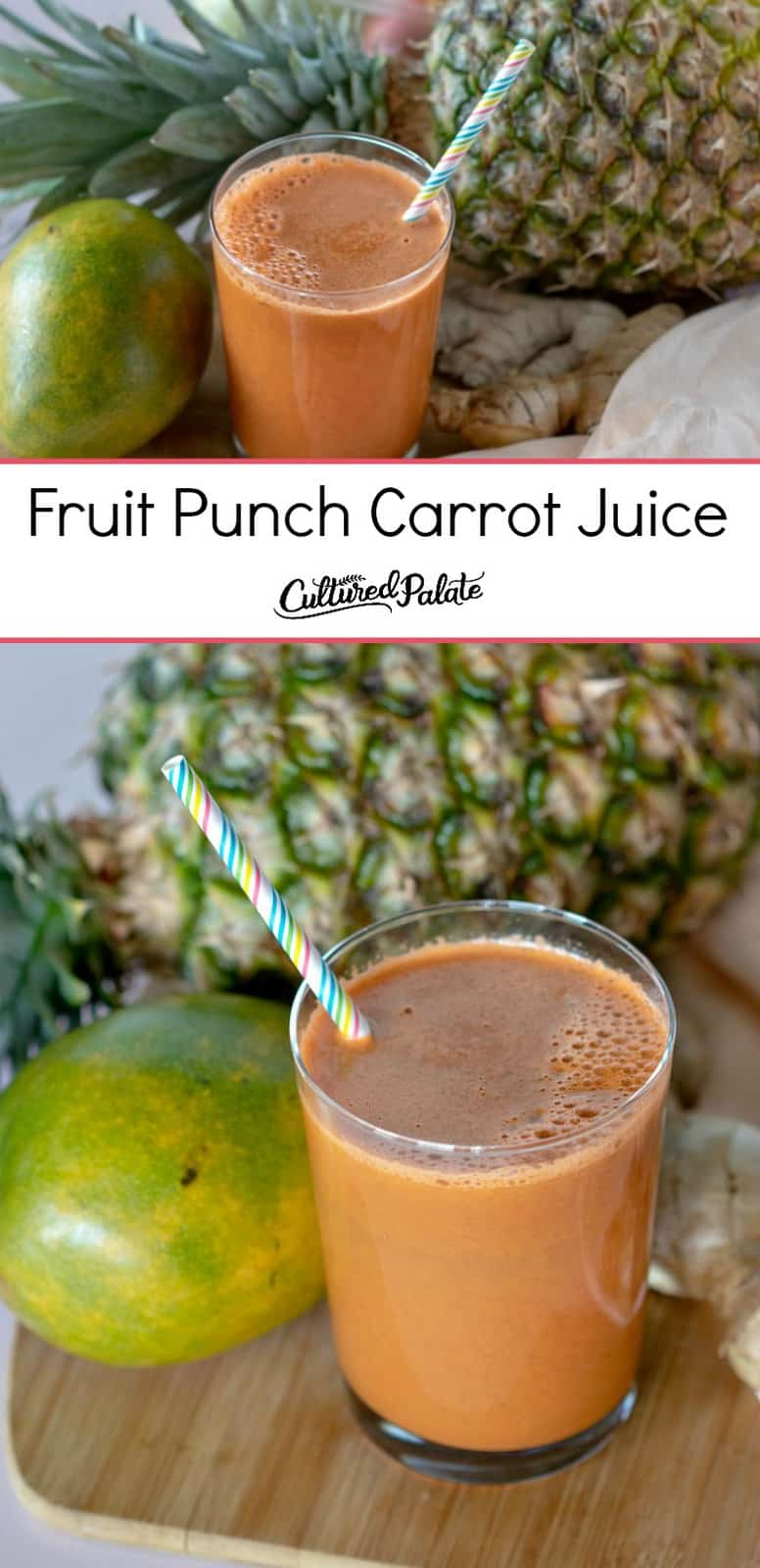 Fruit Punch Carrot Juice shown in two images both in glass with colorful straw and pineapple with text overlay.