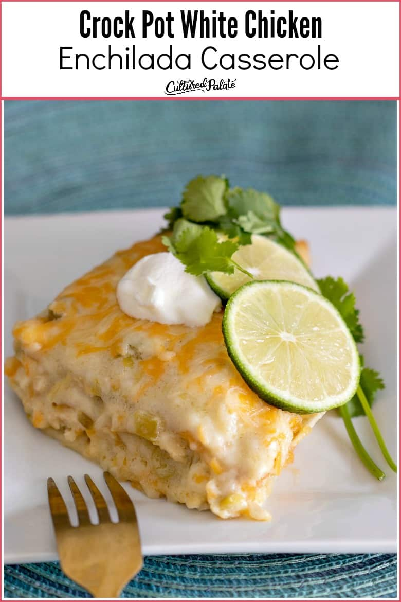 A piece of Crockpot White Chicken Enchilada Casserole on a white plate with fork to the side with text overlay.