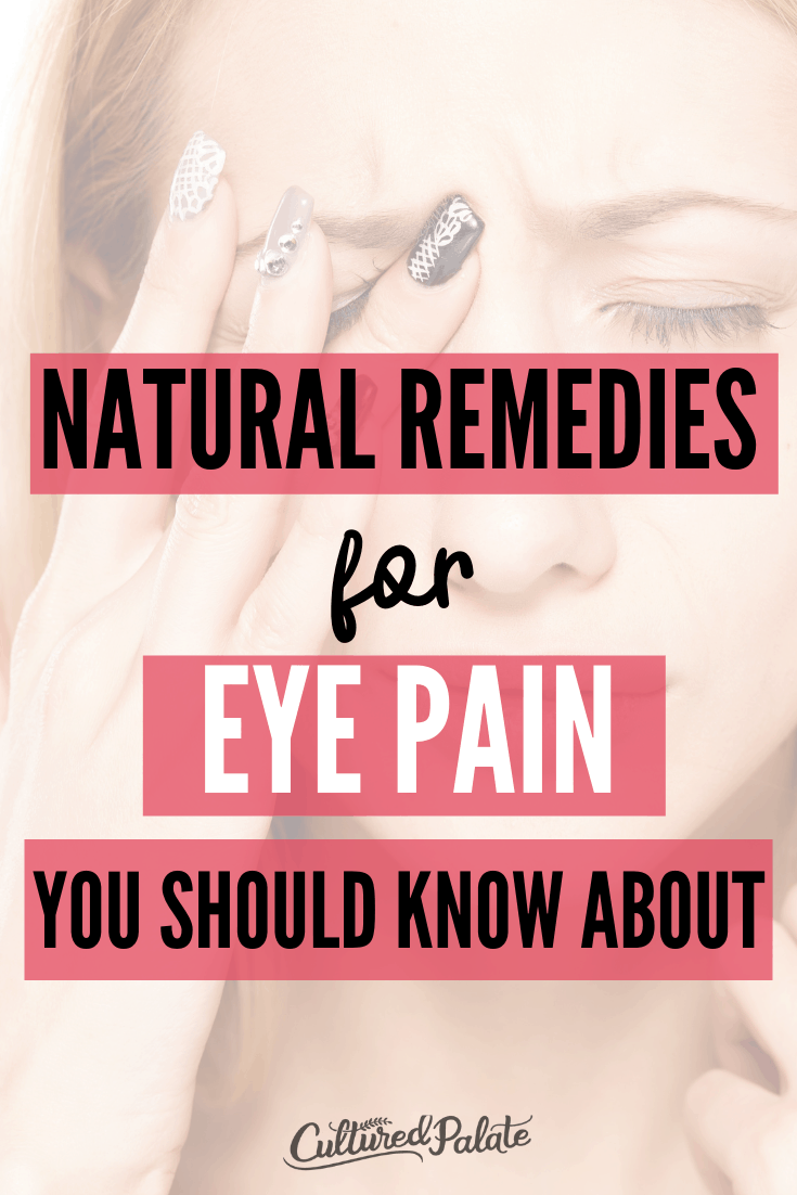 Woman with eye pain and text overlay from the post Natural Remedies for Eye Pain.